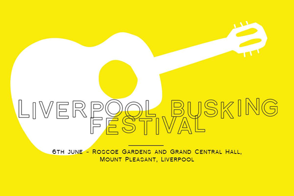 SATURDAY 6TH JUNE - LIVERPOOL BUSKING FESTIVAL.